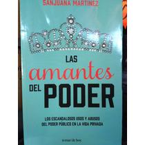 Las Amantes Del Poder Autora Sanjuana Martínez