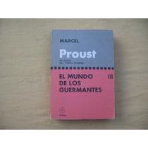 Marcel Proust, En Busca Del Tiempo Perdido Iii El Mundo De