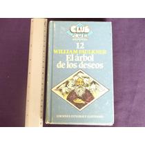 William Faulkner, El Árbol De Los Deseos, Editorial Bruguer