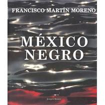 México Negro - Francisco Martín Moreno - Pasta Dura