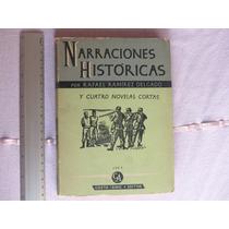 Rafael Ramírez,narraciones Históricas Y Cuatro Novelas Corta