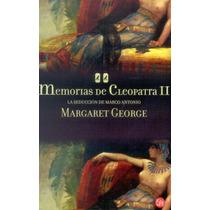 Memorias De Cleopatra 2 La Seduccion De Marco Antonio - Marg
