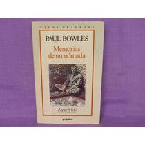 Paul Bowles, Memorias De Un Nómada, Grijalbo, México, 1990.