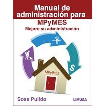 Libro Manual Para Administración De Mpymes - Demetrio Sosa