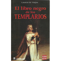 El Libro Negro De Los Templarios Laurent De Vargas