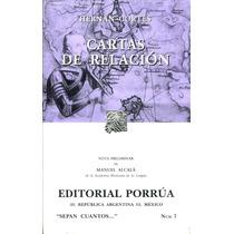 Cartas De Relacion - Hernan Cortes / Porrua