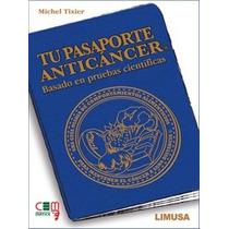 Libro Tu Pasaporte Anticáncer - Michel Tixier