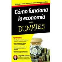 Cómo Funciona La Economía Para Dummies - Leopoldo Abadía Pdf