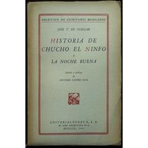 Historia De Chucho El Ninfo Y La Noche Buena. J. De Cuéllar