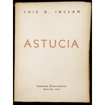 Astucia. A Través De Tres Personajes De La Novela - Inclán