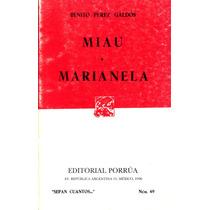 Miau / Marianela - Benito Perez Galdos / Porrua