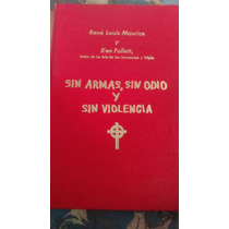 Libro Sin Armas Sin Odio Y Sin Violencia Rene Louis Ken Foll