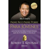 Padre Rico, Padre Pobre Para Jóvenes ... Robert Kiyosaki