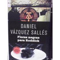 Flores Negras Para Roddick Daniel Vázquez Sallés Rba Libros