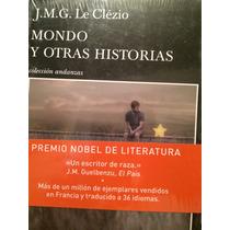 J. Eme. G.le Clezio. Mondo Y Otras Historias.