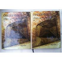 Miguel De Cervantes - Obras Completas. Editorial Aguilar 2 T