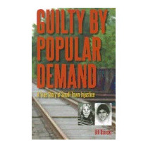 Guilty By Popular Demand: A True Story Of, Bill Osinski