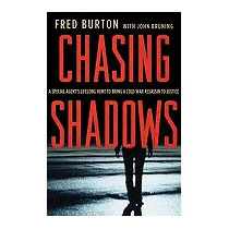 Chasing Shadows: A Special Agents Lifelong, Fred Burton
