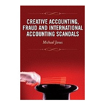 Creative Accounting, Fraud And, Michael John Jones