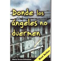 Donde Los Angeles No Duermen De Maria Teresa Colominas.