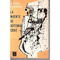 La Muerte De Artemio Cruz De Carlos Fuentes.