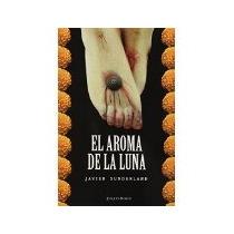 Libro El Aroma De La Luna