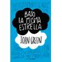Bajo La Misma Estrella De John Green Op4