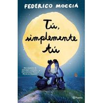 Ebook - Tú, Simplemente Tú - Federico Moccia - Pdf Epub
