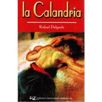 La Calandria De Rafael Delgado.