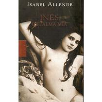 Inés Del Alma Mía De Isabel Allende Mmy