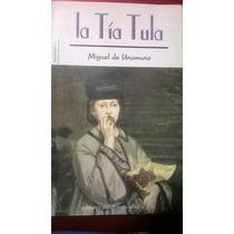 La Tia Tula, Miguel De Unamuno, Usado, Y Original Vbf