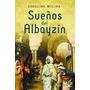 Sueños Del Albayzín Carolina Molina Libro Digital