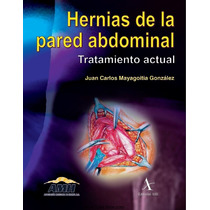 Hernias De La Pared Abdominal, Tratamiento Actual Pdf