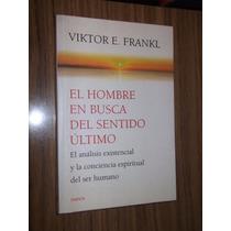El Hombre En Busca Del Sentido Último - Viktor E. Frankl