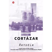 Rayuela ... Julio Cortázar