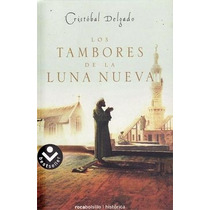 Ebook - Los Tambores De La Luna Nueva Cristóbal Delgado Pdf