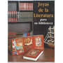 Joyas De La Literatura 4 Vols Pasta Madera Lomo Piel