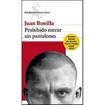 Libro Prohibido Entrar Sin Pantalones - Juan Bonilla