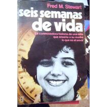 Seis Semanas De Vida De Fred Mustard Stewart