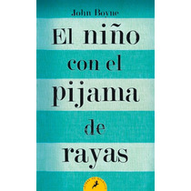 El Niño Con El Pijama De Rayas ... John Boyne