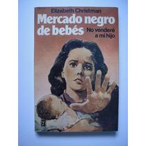 Mercado Negro De Bebés - Elizabeth Christman 1979
