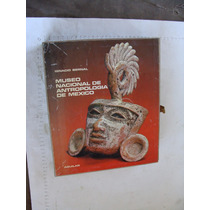 Libro Museo Nacional De Antropologia De Mexico, Ignacio Bern