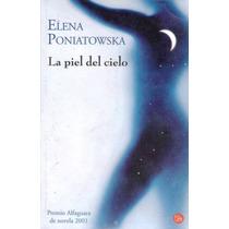 La Piel Del Cielo. De Elena Poniatowska