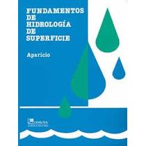 Fundamentos De Hidrología De Superficie Francisco Aparicio