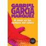 El Amor En Tiempos Del Colera. Gabriel García Márquez