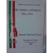 José María Lafragua Vida Y Obra , Ramón Sánchez Flores