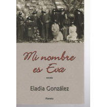 Mi Nombre Es Eva De Eladia Gonzalez.