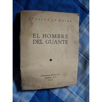 El Hombre Del Guante-l.antiguo-año1946-eveline Lemaire-diana