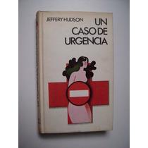 Un Caso De Emergencia - Jeffery Hudson - 1975