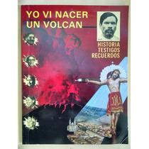Yo Vi Nacer Un Volcán (paricutín), Rafael Mendoza Valentín